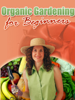 Product picture Organic Gardening For Beginners